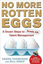 No More Rotten Eggs: A Dozen Steps to Grade AA Talent Management [With CDROM]