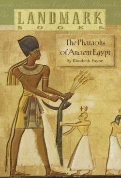 Pharoahs of Ancient Egypt (Landmark Books)
