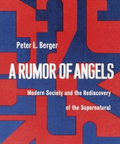 Rumor of Angels: Modern Society and the Rediscovery of the Supernatural