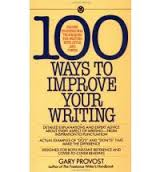 100 Ways to Improve Your Writing: Proven Professional Techniques for Writing With Style and Power