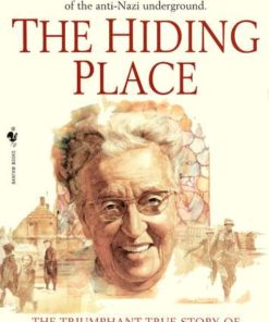 Hiding Place: The Triumphant True Story of Corrie Ten Boom