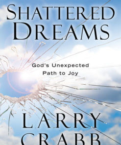 Shattered Dreams: Gods Unexpected Path to Joy