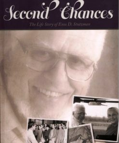 Second Chances: the Life Story of Enos D. Stutzman-0