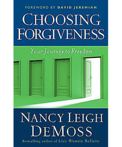 Choosing Forgiveness: Your Journey to Forgiveness