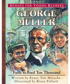 George Muller: Faith to Feed