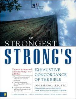 Strongest Strongs Exhaustive Concordance KJV