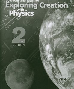 Exploring Creation Physics Solutions & Tests Manual Second Edition-0