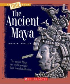 Ancient Maya, The: A True Book-0